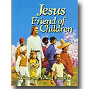 JESUS FRIEND OF CHILDREN: Stories for Young Readers.